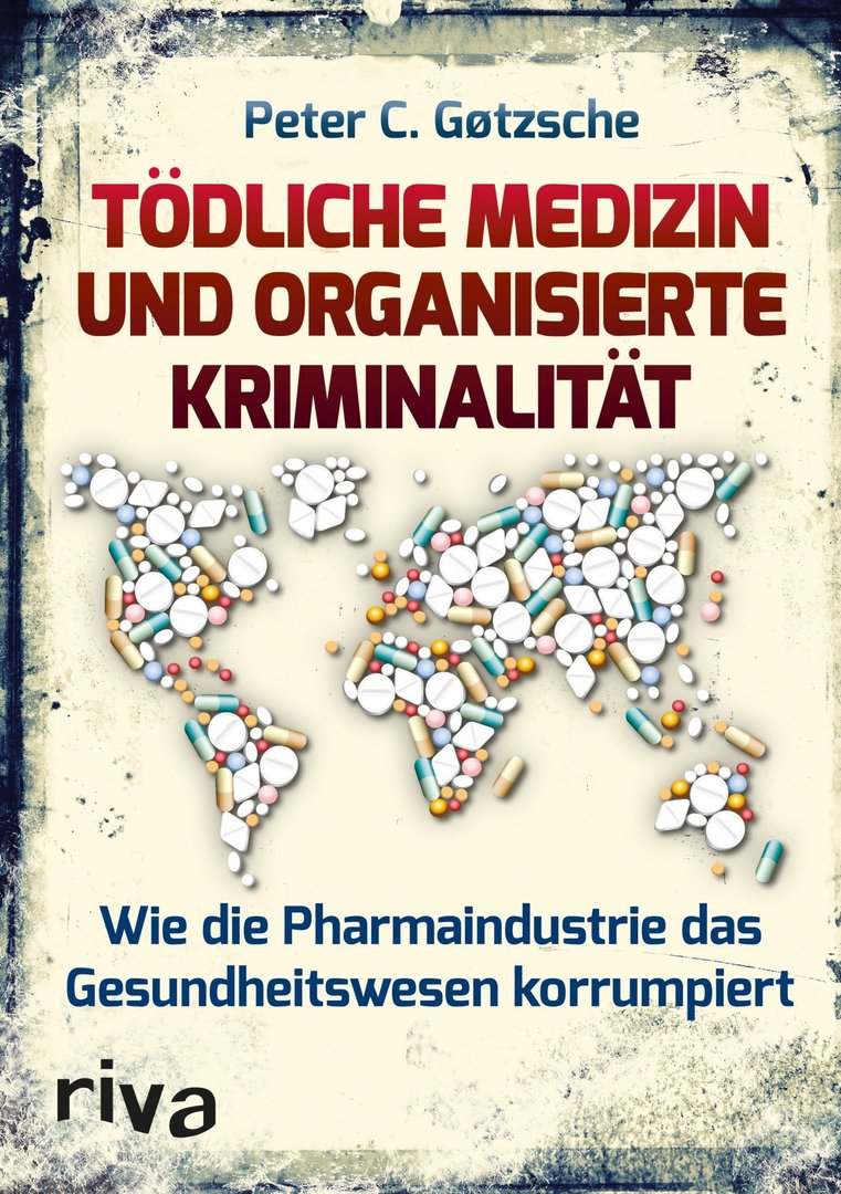 TÖDLICHE MEDIZIN UND ORGANISIERTE KRIMINALITÄT - Prof. Peter C. Gøtzsche