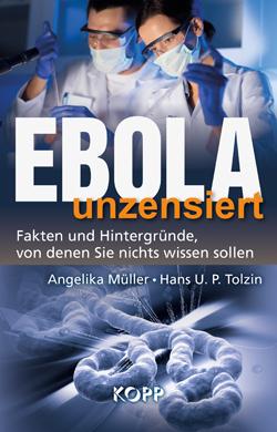 EBOLA UNZENSIERT - Angelika Müller und Hans U. P. Tolzin