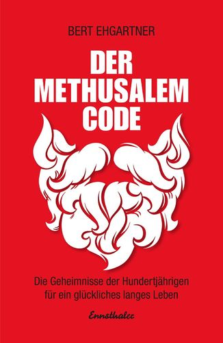 DER METHUSALEM-CODE - Bert Ehgartner