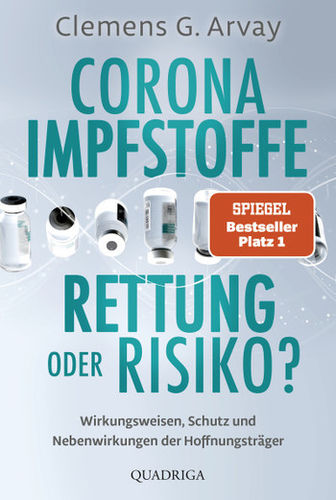 Corona-Impfstoffe: Rettung oder Risiko? (Clemens G. Arvay)